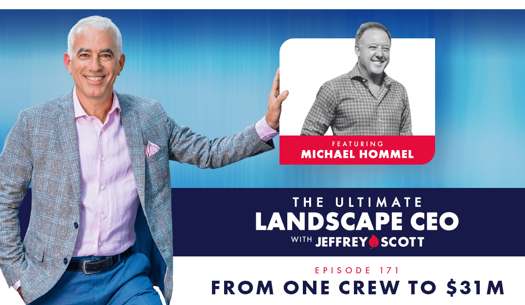 Episode #171 – From One Crew to $31M with Michael Hommel