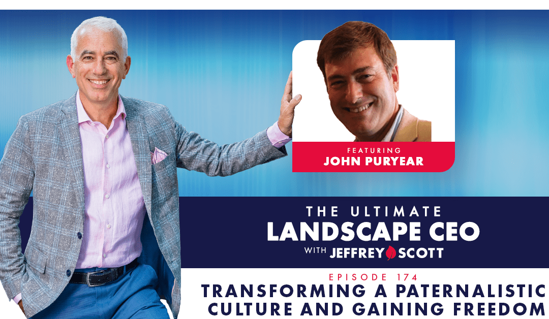 Episode # 174 – Transforming a Paternalistic Culture and Gaining Freedom with John Puryear