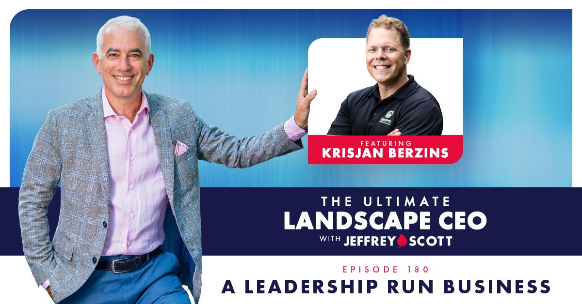 A Leadership Run Business with Krisjan Berzins